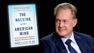 Download The Hacking of the American Mind with Dr. Robert Lustig Video