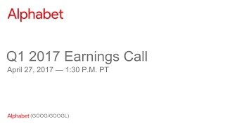 Download Alphabet 2017 Q1 Earnings Call Video