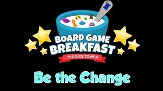 Download Board Game Breakfast - Be the Change Video
