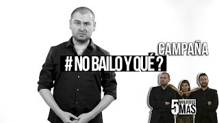 Download #NoBailoYQué | Campaña Video