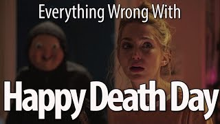 Download Everything Wrong With Happy Death Day In 16 Minutes Or Less Video