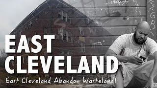 Download East Cleveland Abandoned Waste Land Video