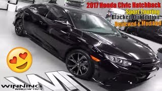 Download HONDA CIVIC 2017 HATCHBACK SPORT TOURING BLACKED OUT EDITON! MUST SEE! Video