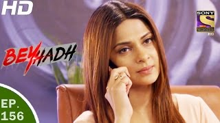 Download Beyhadh - बेहद - Ep 156 - 16th May, 2017 Video