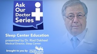 Download Ask Our Doctors – Dr. Riad Dakheel – Sleep Care - Appointments at 301-552-8561 Video