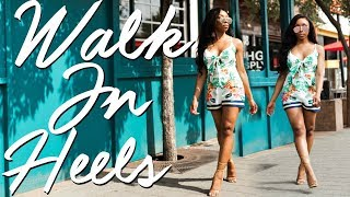 Download HOW TO WALK IN HIGH HEELS | Step By Step | TRICKS To Make Heels More Comfortable! Video