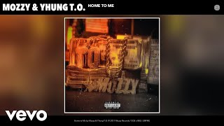Download Mozzy, Yhung T.O. - Home to Me (Audio) Video
