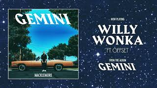 Download MACKLEMORE FEAT OFFSET - WILLY WONKA Video