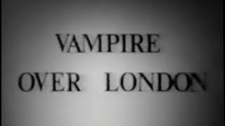 Download Vampire over London (1952) [Comedy] [Horror] Video