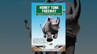 Download Honky Tonk Freeway Video
