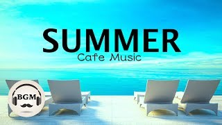 Download HAPPY SUMMER CAFE MUSIC - JAZZ & BOSSA NOVA MUSIC - MUSIC FOR WORK, STUDY - BACKGROUND MUSIC Video