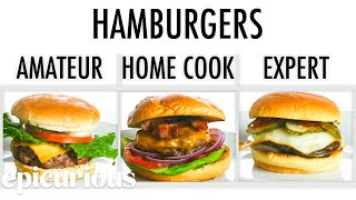 Download 4 Levels of Hamburgers: Amateur to Food Scientist   Epicurious Video