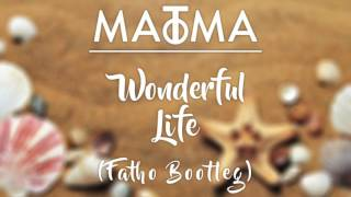 Download Matoma - Wonderful Life (Mi Oh My) (Fatho Bootleg) Video