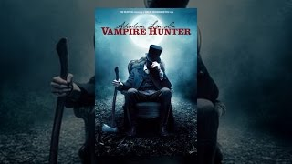 Download Abraham Lincoln: Vampire Hunter Video