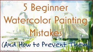 Download 5 Beginner Watercolor Painting Mistakes Video
