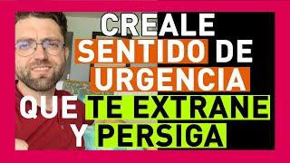 Download COMO CREARLE SENTIDO DE URGENCIA PARA QUE TE EXTRAÑE, TE DESEE Y TE PERSIGA. Video