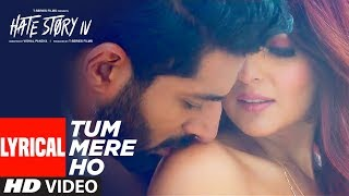 Download Tum Mere Ho Lyrical Video | Hate Story IV | Vivan Bhathena, Ihana Dhillon | Mithoon Jubin N Manoj M Video