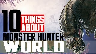 Download 10 Things You Don't Know About Monster Hunter World Video