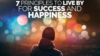 Download 7 Principles To Live By For A Successful, Happy Life - Motivational Video Video