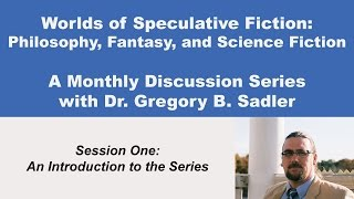 Download Philosophy, Fantasy, and Science Fiction: Introduction to the Series (lecture 1) Video