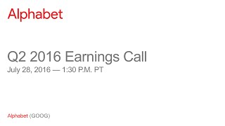 Download Alphabet 2016 Q2 Earnings Call Video