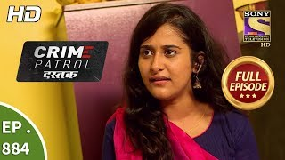 Download Crime Patrol Dastak - Ep 884 - Full Episode - 12th October, 2018 Video