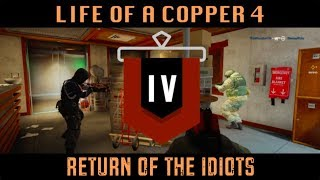 Download The Life of a Copper 4 - Return of the Idiots: Rainbow Six Siege Video