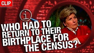Download QI   Who Had To Return To Their Birthplace For The Census? Video