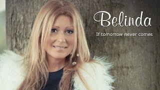 Download If tomorrow never comes - Belinda Kinnaer Video