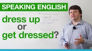 Download Speaking English - ″Dress up″ or ″Get dressed″? Video