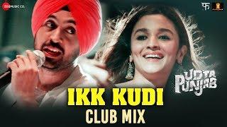 Download Ikk Kudi by Alia Bhatt & Diljit Dosanjh   Udta Punjab   Amit Trivedi Video