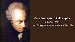 Download Immanuel Kant on How Categorical Imperatives Are Possible - Philosophy Core Concepts Video
