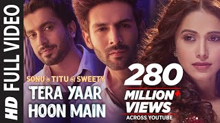 Download Full Video: Tera Yaar Hoon Main | Sonu Ke Titu Ki Sweety | Arijit Singh Rochak Kohli | Song 2018 Video
