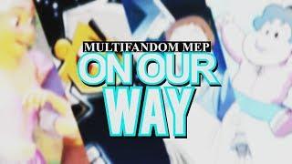Download ❝On Our Way❞ || Multifandom MEP || Video