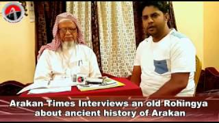 Download Arakan Times Interviews an old Rohingya about ancient history of Arakan Video