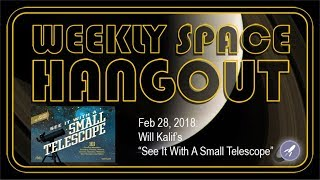"Download Weekly Space Hangout: Feb 28, 2018: Will Kalif's ""See It With A Small Telescope"" Video"
