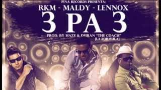 Download RKM, Maldy, and Lennox - 3 Pa 3 (La Formula) Video