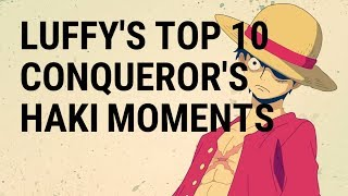 Download LUFFY'S TOP 10 CONQUEROR'S HAKI MOMENTS - One Piece HD Video