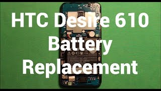 Download HTC Desire 610 Battery Replacement How To Change Video