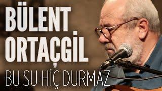 Download Bülent Ortaçgil - Bu Su Hiç Durmaz (JoyTurk Akustik) Video