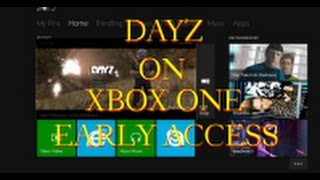 Download DAYZ ON XBOX ONE EARLY ACCESS HOW TO GET DAYZ Video