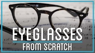 Download How to Make Eyeglasses from Scratch Video