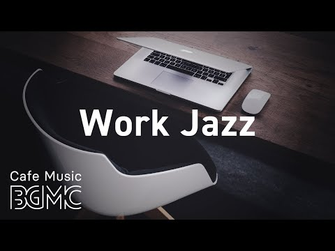 Work Jazz: Relaxing Slow Jazz for Work & Study - Background Concentration Jazz at Home