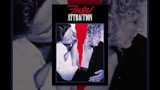 Download Fatal Attraction Video