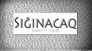 Download Karat ft Tahir - Siginacaq Video