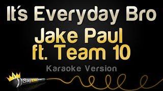 Download Jake Paul ft. Team 10 - It's Everyday Bro (Karaoke Version) Video