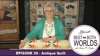 Download Episode 26 - Best of Both Worlds - Leafy Antique Quilt Video