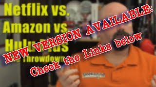 Download OLD: New version available for Netflix, Amazon and Hulu Comparison: The Ultimate Throwdown Video