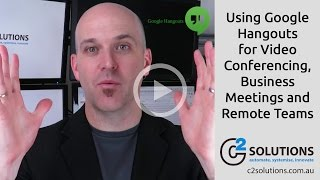 Download Using Google Hangouts for Video Conferencing, Business Meetings and Remote Teams Video