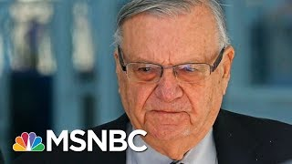 Download Watch Joe Arpaio Learn His Pardon Was An Admission Of Guilt | The Beat With Ari Melber | MSNBC Video
